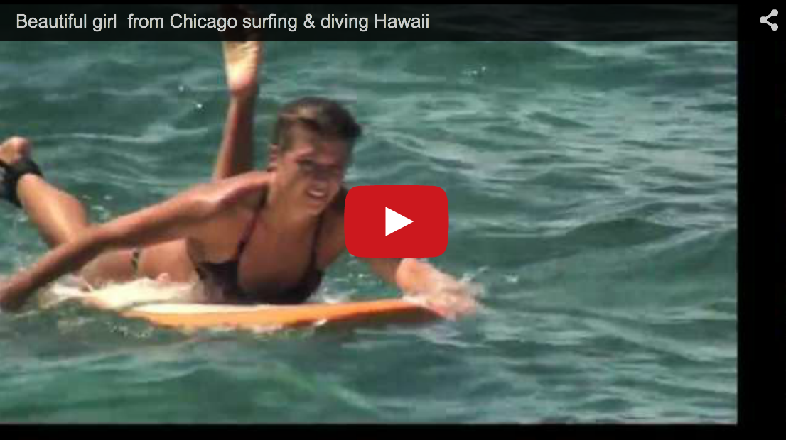 Beautiful girl from Chicago surfing & diving Hawaii
